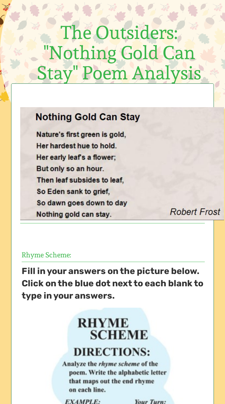 The Outsiders Nothing Gold Can Stay Poem Analysis Interactive Worksheet By Renee Sullivan Wizer Me Set to scenes from the outsiders. nothing gold can stay poem analysis